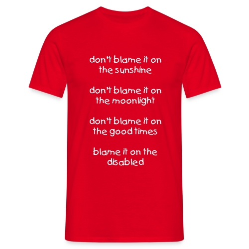 Blame it on the disabled -  MEN  - Men's T-Shirt