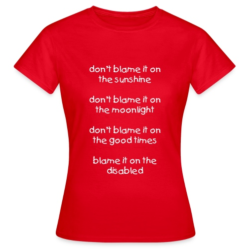 Blame it on the disabled - WOMEN - Women's T-Shirt