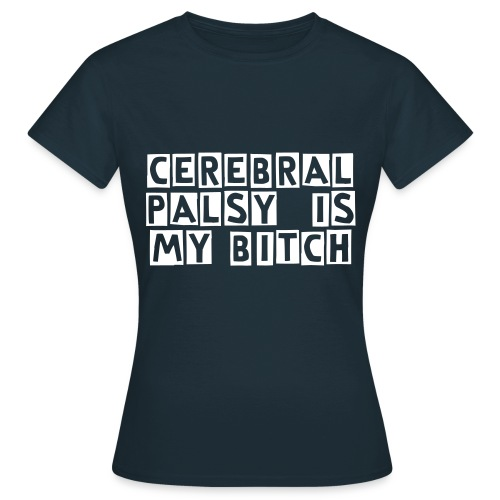 Cerebral Palsy is my  - WOMEN - Women's T-Shirt