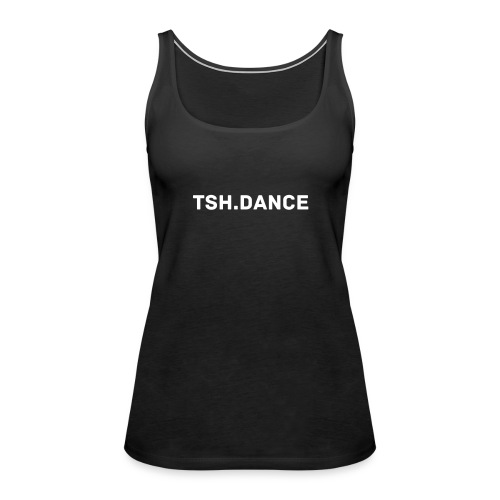 Dance 1st, Lady - Frauen Premium Tank Top