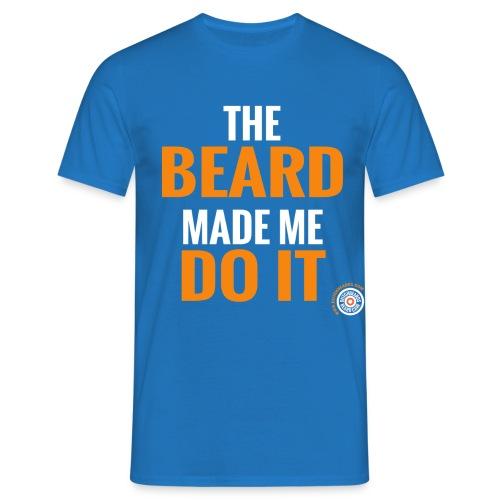The Beard made me do it - Mannen T-shirt