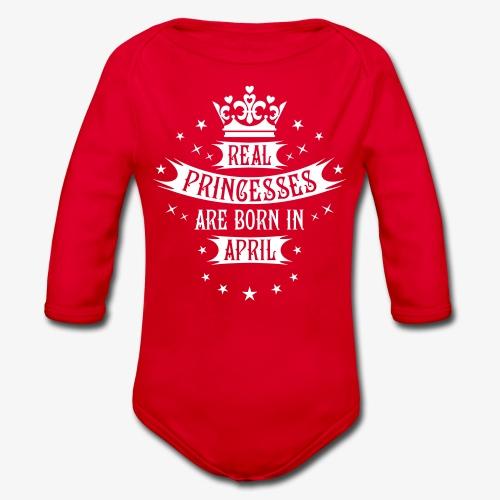 04 Real Princesses are born in April Princess Baby Body - Baby Bio-Langarm-Body
