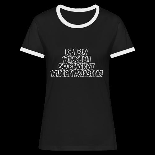 genervt - Frauen Kontrast-T-Shirt
