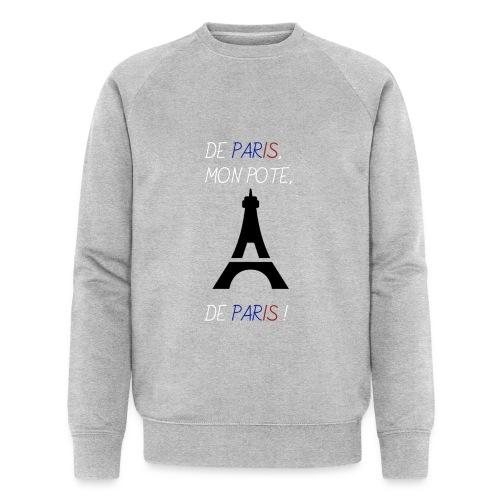 De Paris, mon pote, de Paris ! - Sweat-shirt bio Stanley & Stella Homme