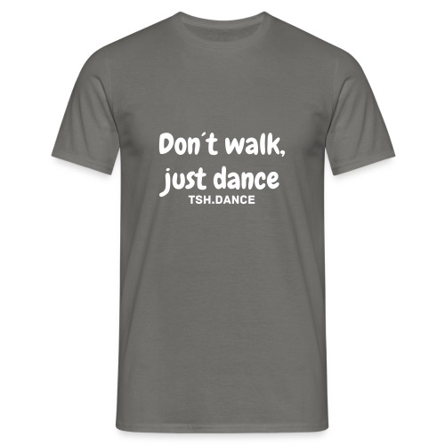Don´t walk Shirt - Männer T-Shirt