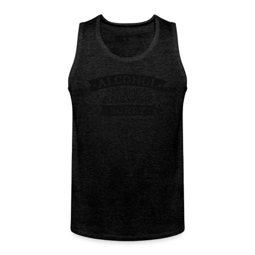 Alcohol is the Answer - Männer Premium Tank Top