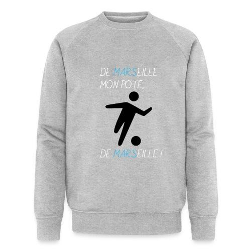 De Marseille, mon pote, de Marseille ! - Sweat-shirt bio Stanley & Stella Homme