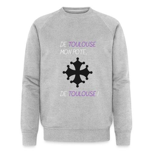 De Toulouse, mon pote, de Toulouse ! - Sweat-shirt bio Stanley & Stella Homme