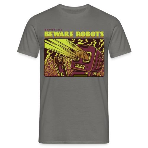 Beware Robots - Männer T-Shirt