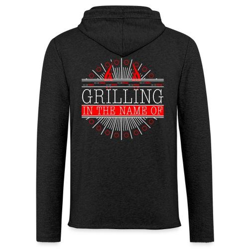 Grilling in the name of! - Leichtes Kapuzensweatshirt Unisex
