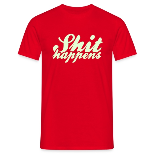 'Shit Happens' Philosophy Quotes - Men's T-Shirt