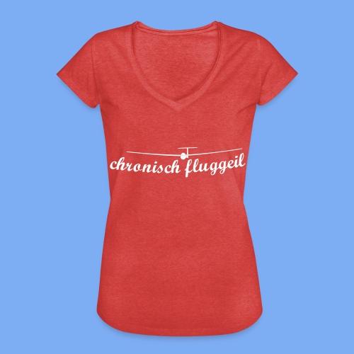chronisch fluggeil - Geschenk für jeden Segelflieger - Frauen Vintage T-Shirt