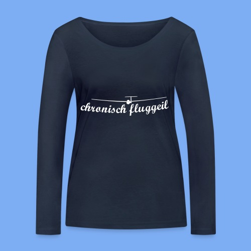 chronisch fluggeil - Geschenk für jeden Segelflieger - Frauen Bio-Langarmshirt von Stanley & Stella