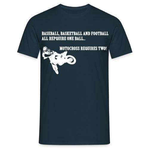 Motocross needs 2 Balls - Männer T-Shirt