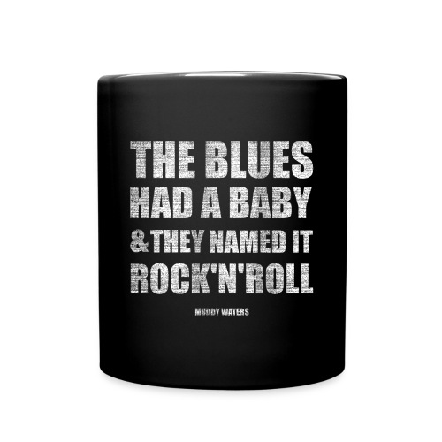 the blues had a baby and they named it rock'n'roll - Full Colour Mug