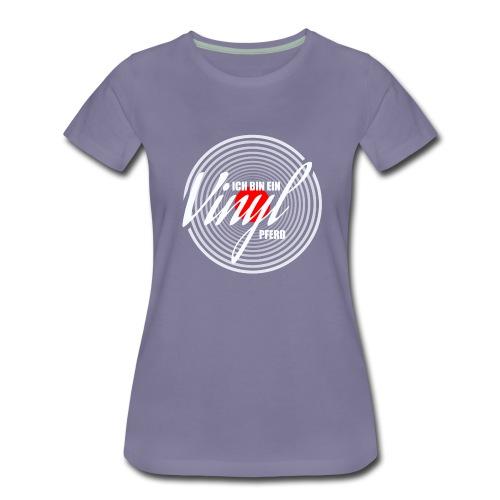 Ich bin ein Vinyl Pferd - Frauen Premium T-Shirt