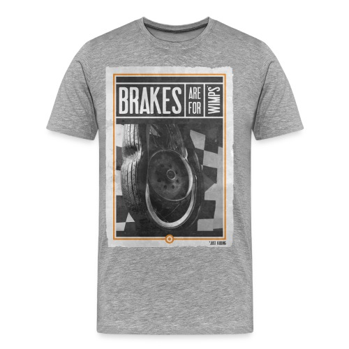 BRAKES ARE FOR WIMPS - T-shirt Premium Homme