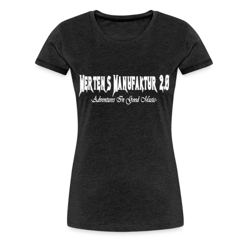 Mertens Manufaktur, Damen - Frauen Premium T-Shirt
