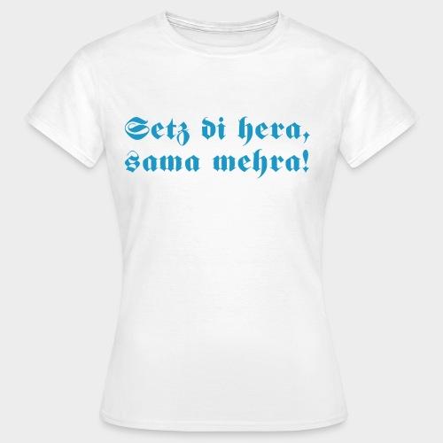 Sitz di hera (Damen) - Frauen T-Shirt
