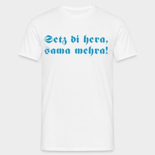 Sitz di hera (Herren) - Männer T-Shirt