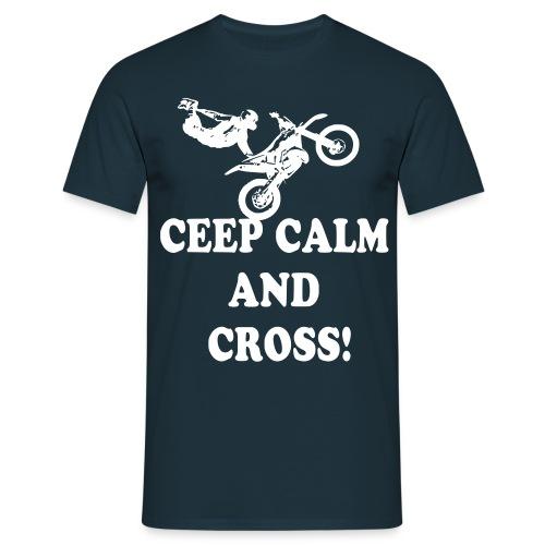 Ceep Calm and Cross! - Männer T-Shirt