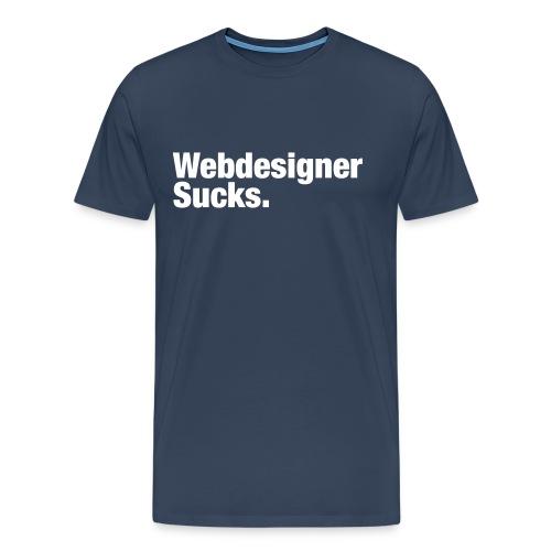 Webdesigner Sucks - T-shirt Premium Homme