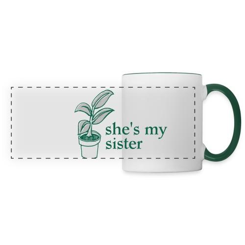 she is my sister - Panoramic Mug
