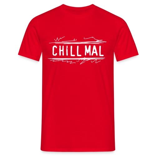 Chill mal - Männer T-Shirt