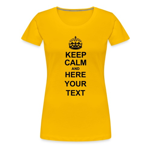 Keep Calm and write your own text - Women's Premium T-Shirt