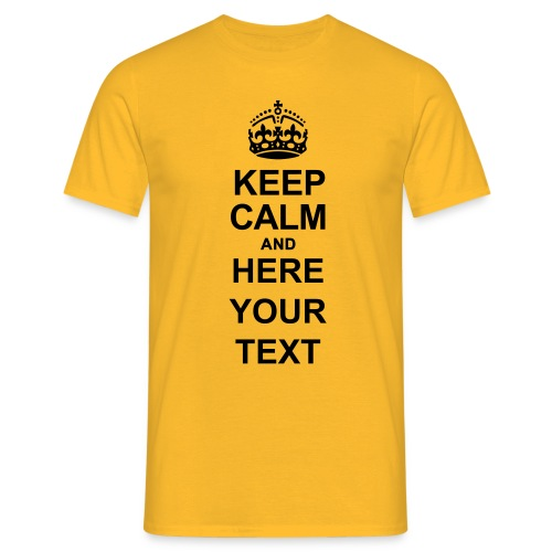 Keep Calm and write your own text - Men's T-Shirt