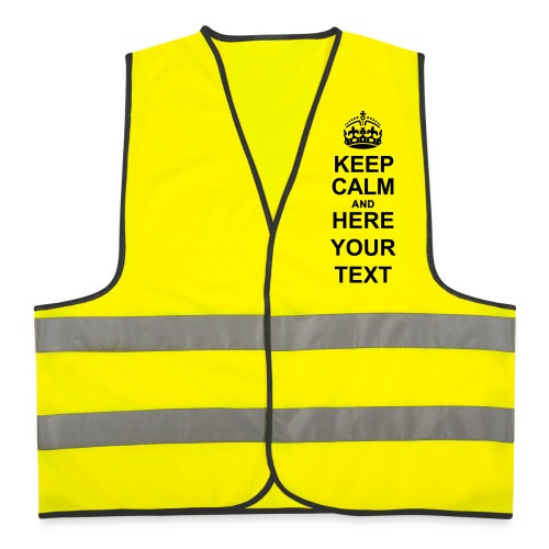 Keep Calm and write your own text - Reflective Vest