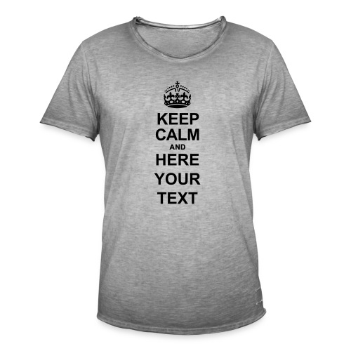 Keep Calm and write your own text - Men's Vintage T-Shirt