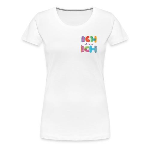 ICH BIN ICH I VORNE KLEIN - HINTEN GROSS - Frauen Premium T-Shirt