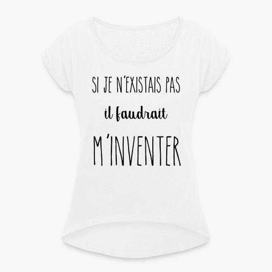 T-shirt si je n'existais pas il faudrait m'inventer blanc par Tshirt Family