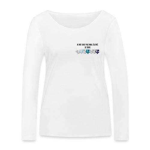 T-shirt manches longues bio Stanley & Stella Femme - Modèle : Je ne suis pas mal élevé, je suis autiste