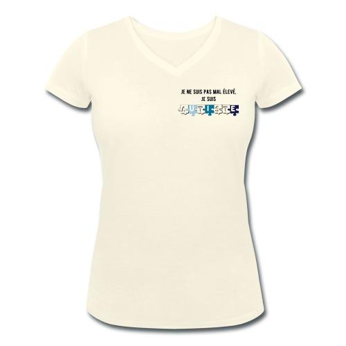 T-shirt bio col V Stanley & Stella Femme - Modèle : Je ne suis pas mal élevé, je suis autiste
