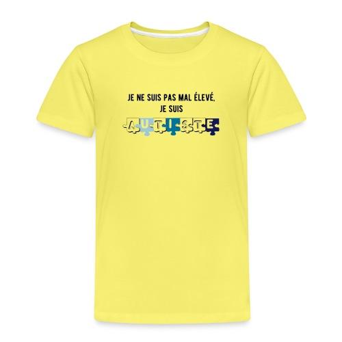 T-shirt Premium Enfant - Modèle : Je ne suis pas mal élevé, je suis autiste