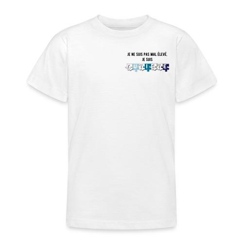 T-shirt Ado - Modèle : Je ne suis pas mal élevé, je suis autiste