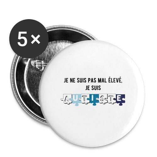 Badge grand 56 mm - Modèle : Je ne suis pas mal élevé, je suis autiste