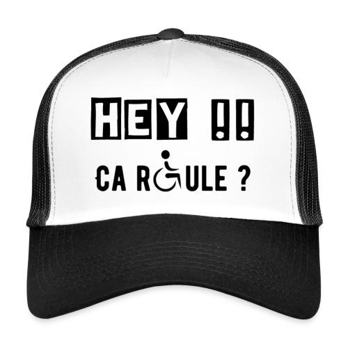 Trucker Cap - Modèle : Hey ! Ca roule ?
