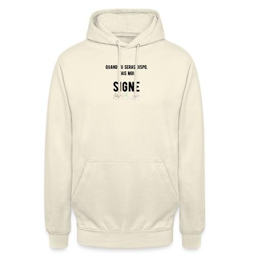 Sweat-shirt à capuche unisexe - Modèle : Quand tu seras dispo, fais moi signe