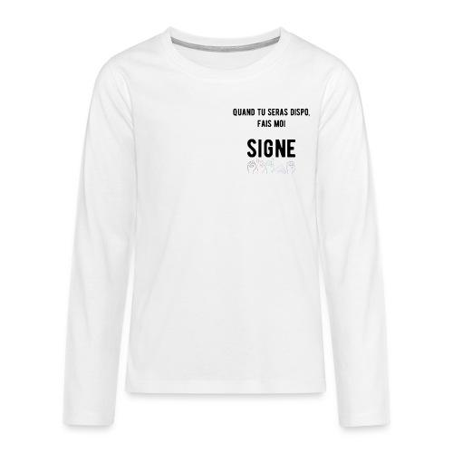 T-shirt manches longues Premium Ado - Modèle : Quand tu seras dispo, fais moi signe