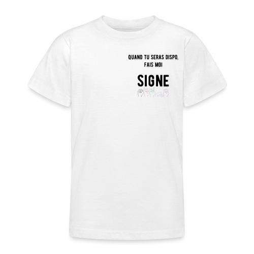 T-shirt Ado - Modèle : Quand tu seras dispo, fais moi signe