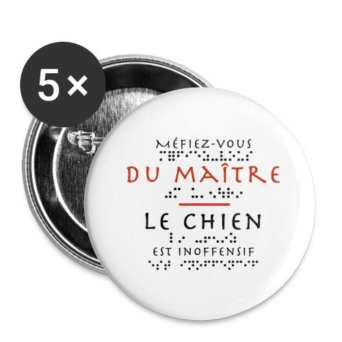 Badge grand 56 mm - Modèle : Méfiez-vous du maitre, le chien est inoffensif