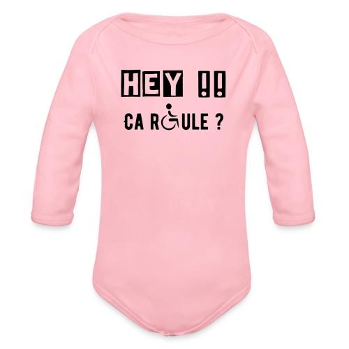 Body bébé bio manches longues - Modèle : Hey ! Ca roule ?