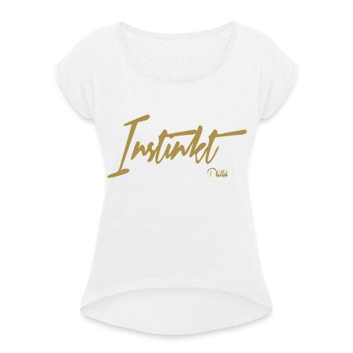 Phillah INSTINK - Girl - Frauen T-Shirt mit gerollten Ärmeln