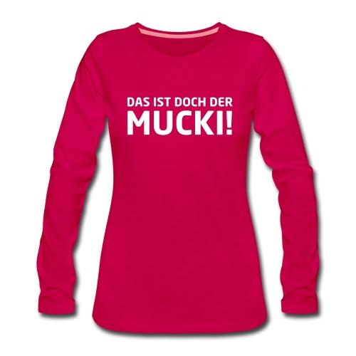 NEU! Frauen Langarmshirt - MUCKI - Frauen Premium Langarmshirt