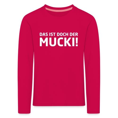 NEU! Kinder Langarmshirt - MUCKI - Kinder Premium Langarmshirt
