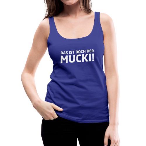 NEU! Frauen Top - MUCKI - Frauen Premium Tank Top
