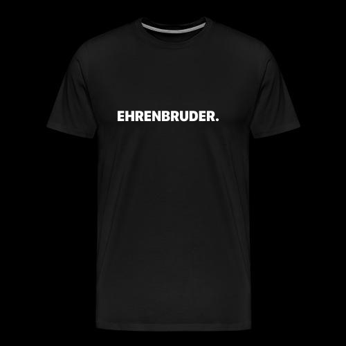 Ehrenbruder Premium T-Shirt Black  - Männer Premium T-Shirt